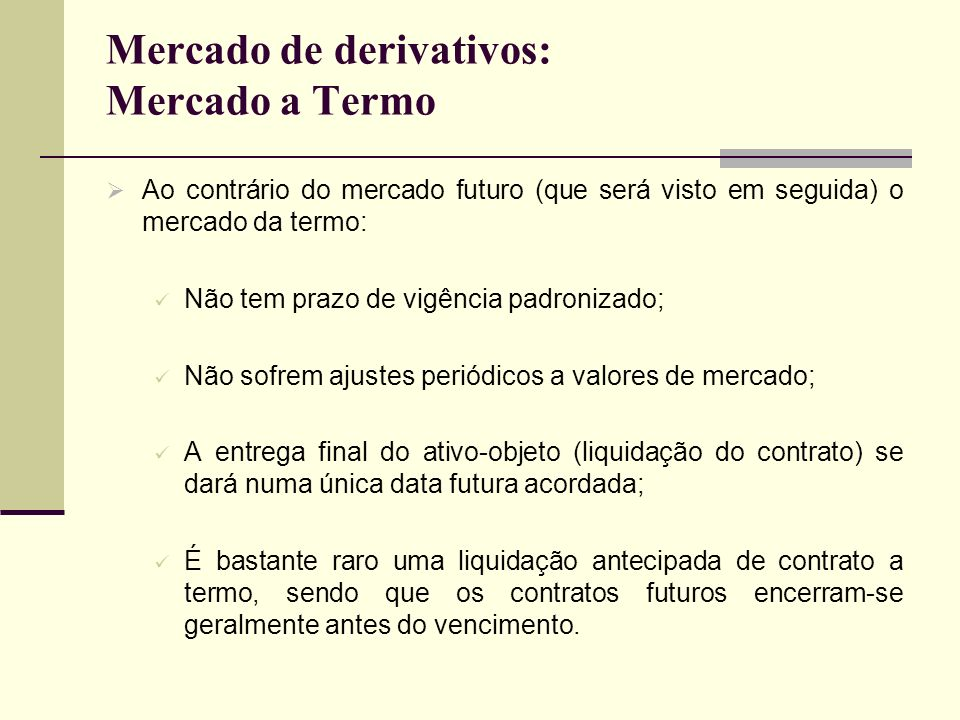 Mercado de derivativos: Mercado a Termo