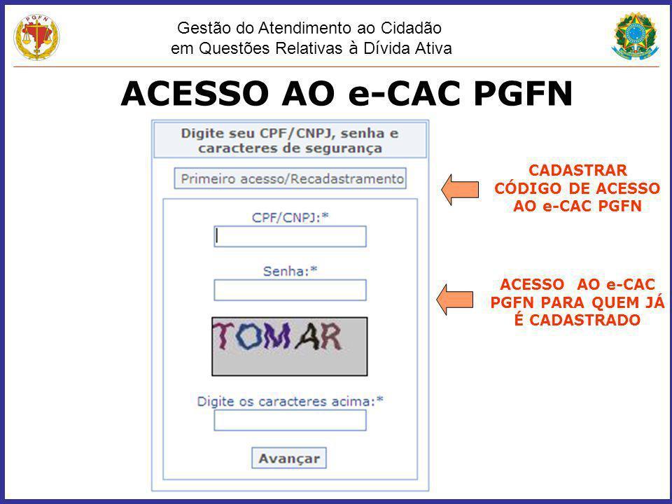 ACESSO AO e-CAC PGFN CADASTRAR CÓDIGO DE ACESSO AO e-CAC PGFN