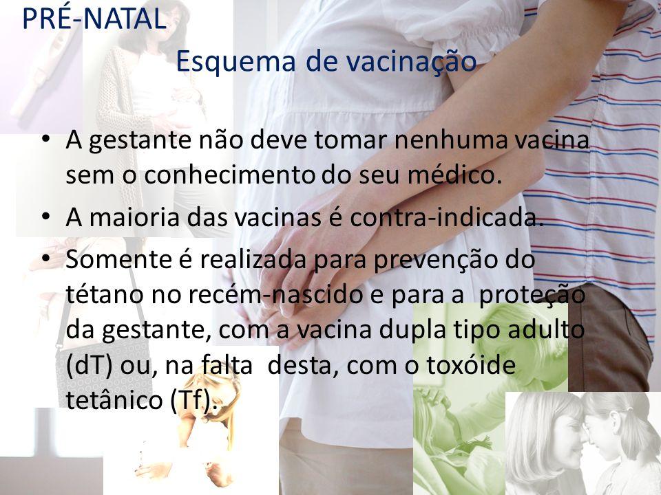 PRÉ-NATAL Esquema de vacinação