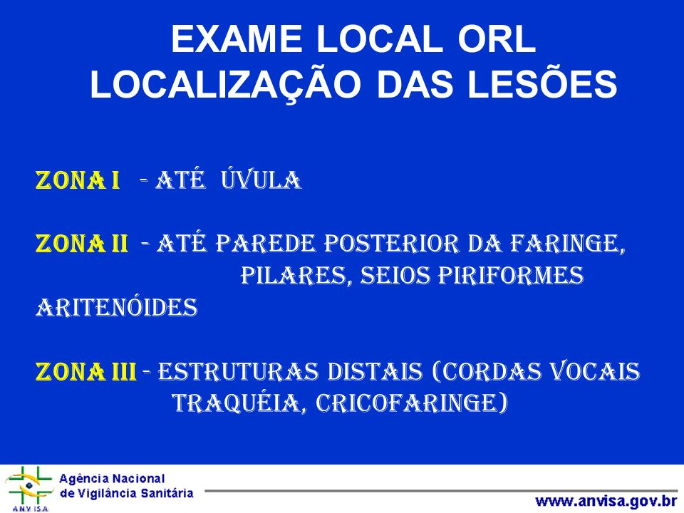 EXAME LOCAL ORL LOCALIZAÇÃO DAS LESÕES