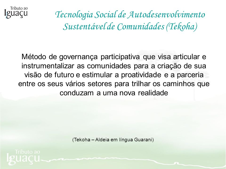 (Tekoha – Aldeia em língua Guarani)