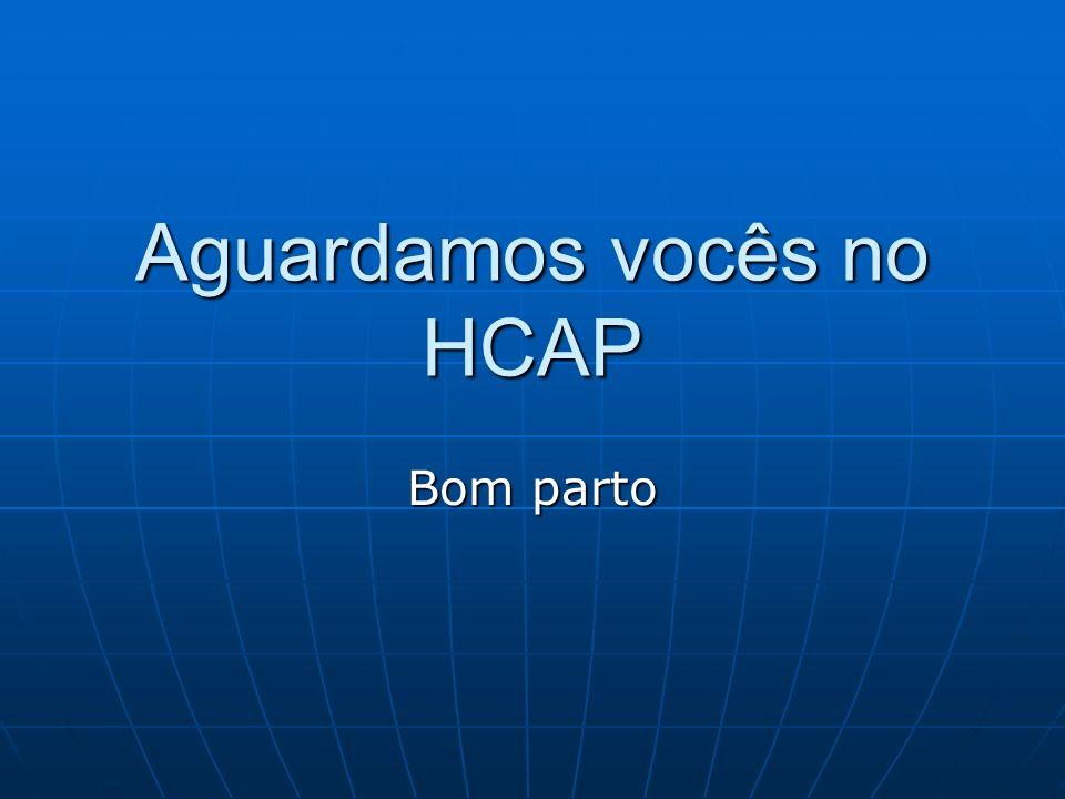 Aguardamos vocês no HCAP