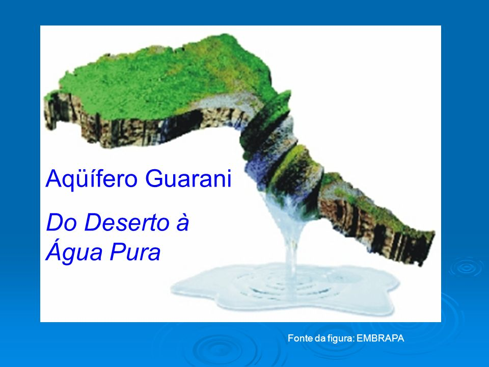 Aqüífero Guarani Aqüífero Guarani Do Deserto à Água Pura