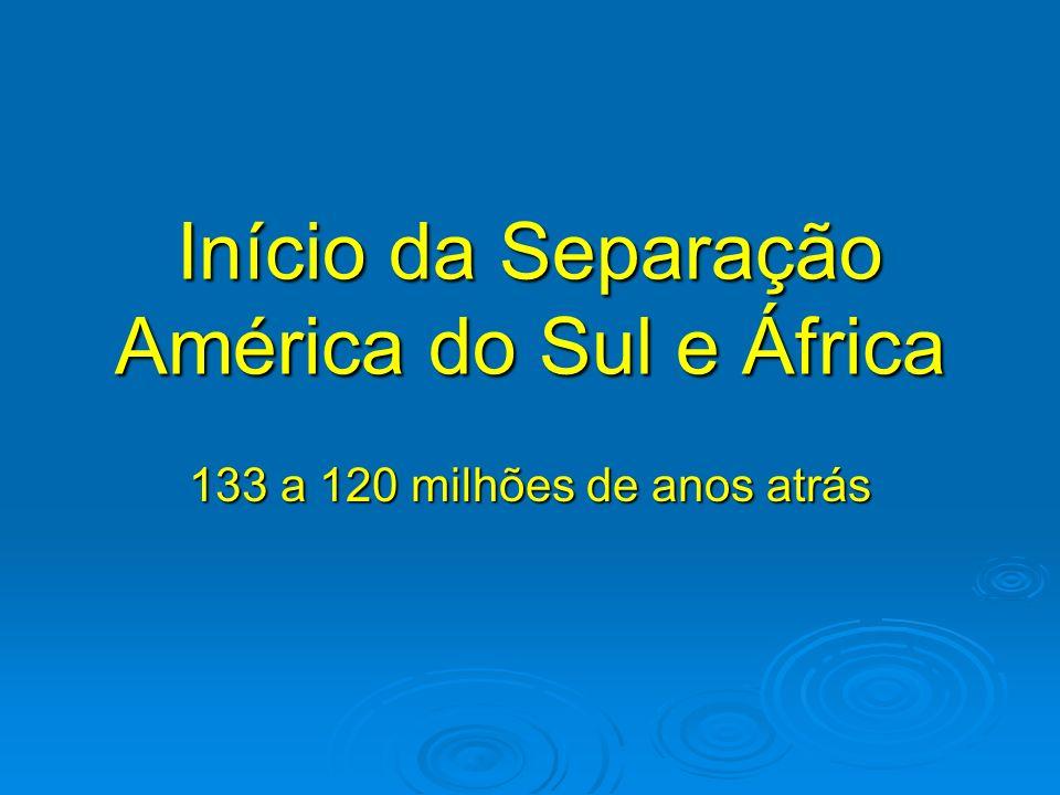 Início da Separação América do Sul e África
