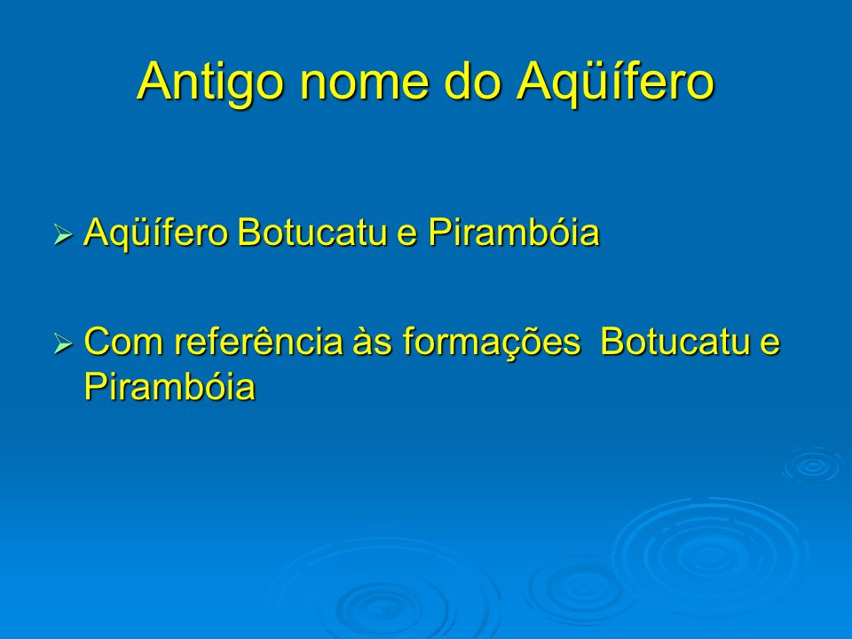 Antigo nome do Aqüífero