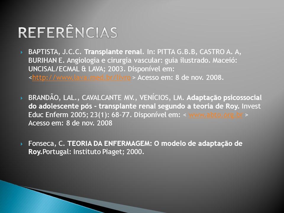 BAPTISTA, J. C. C. Transplante renal. In: PITTA G. B. B, CASTRO A