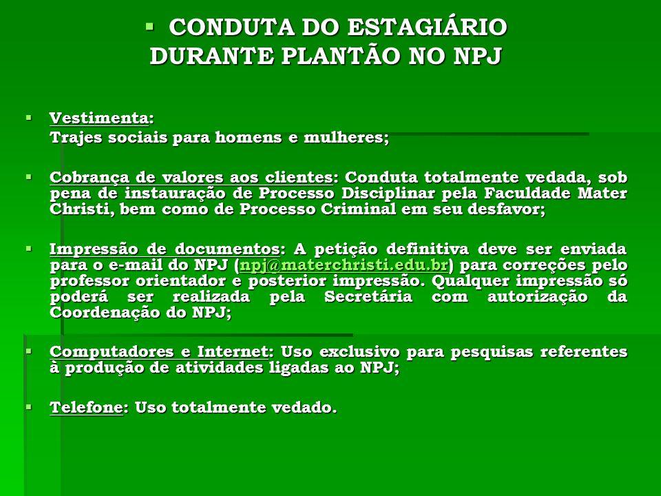 CONDUTA DO ESTAGIÁRIO DURANTE PLANTÃO NO NPJ Vestimenta: