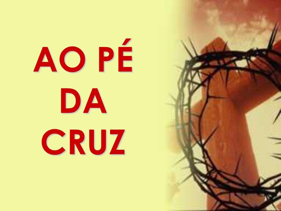 AO PÉ DA CRUZ