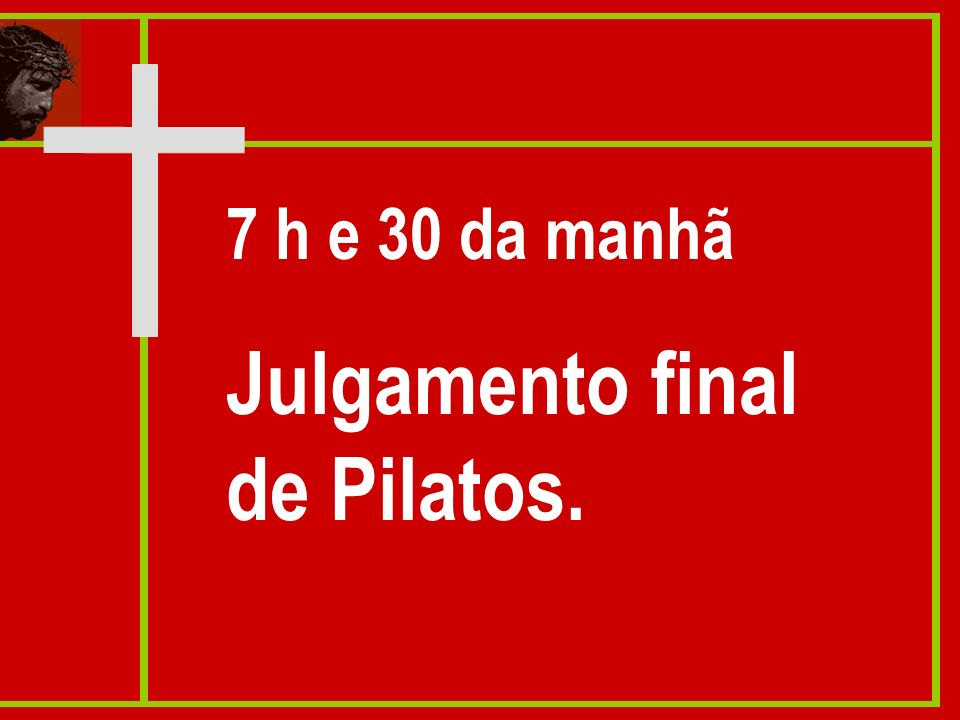 Julgamento final de Pilatos.