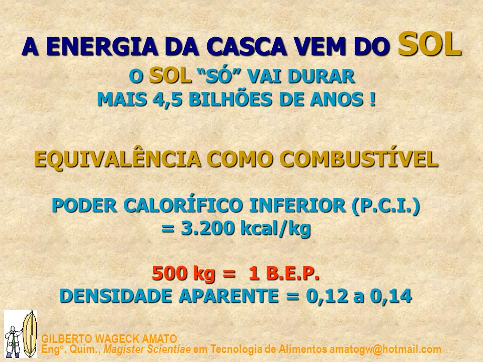 A ENERGIA DA CASCA VEM DO SOL O SOL SÓ VAI DURAR MAIS 4,5 BILHÕES DE ANOS !