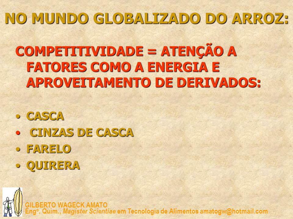 NO MUNDO GLOBALIZADO DO ARROZ: