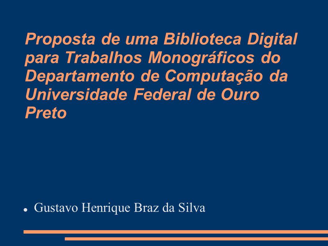 Proposta de uma Biblioteca Digital para Trabalhos Monográficos do Departamento de Computação da Universidade Federal de Ouro Preto