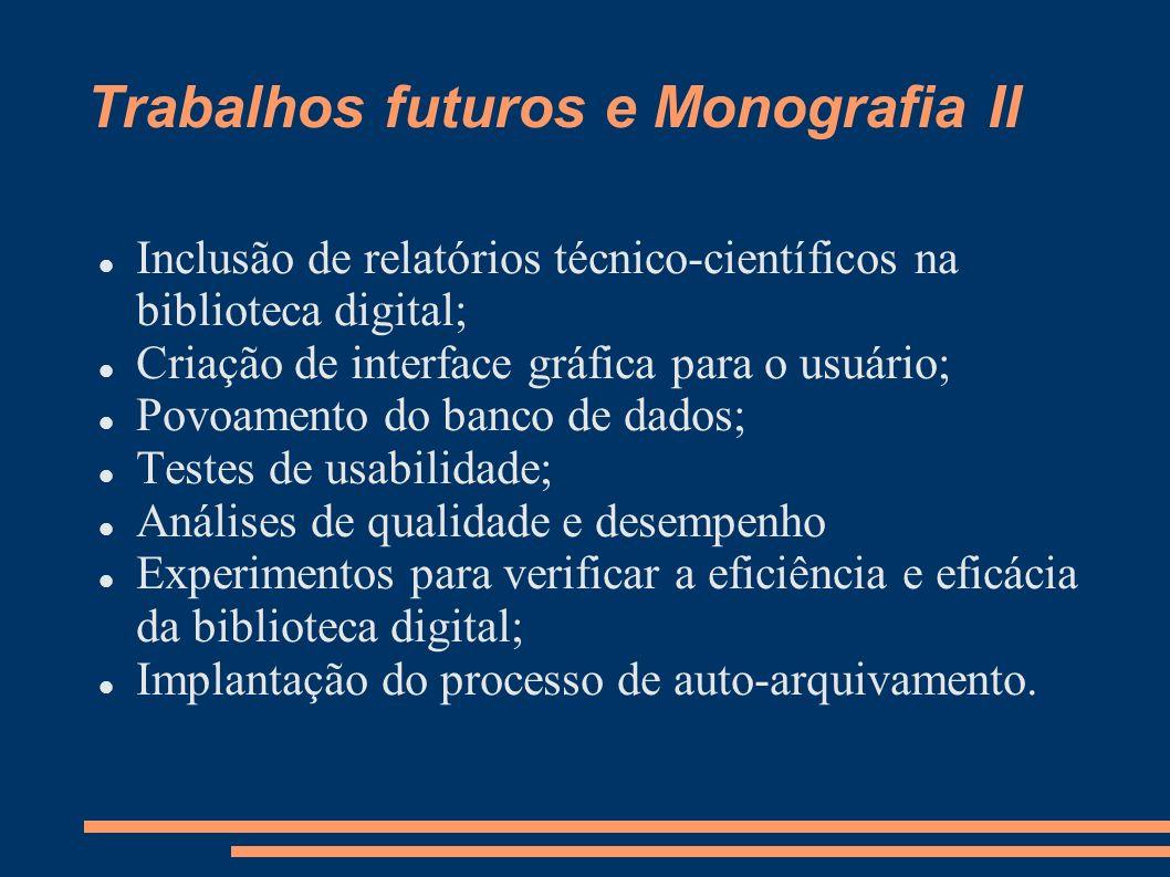 Trabalhos futuros e Monografia II