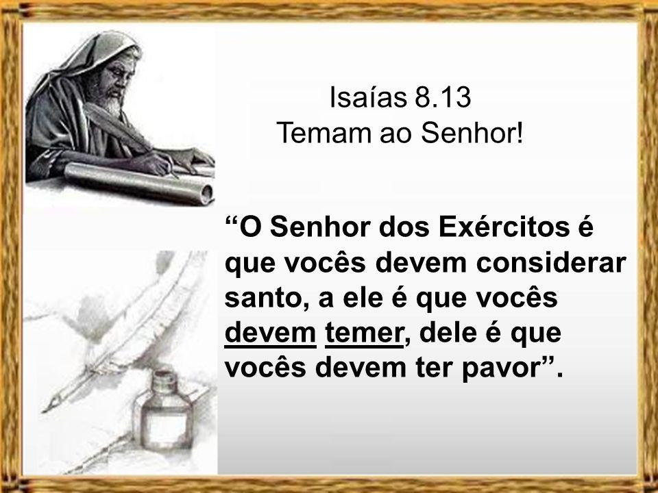Isaías 8.13 Temam ao Senhor!