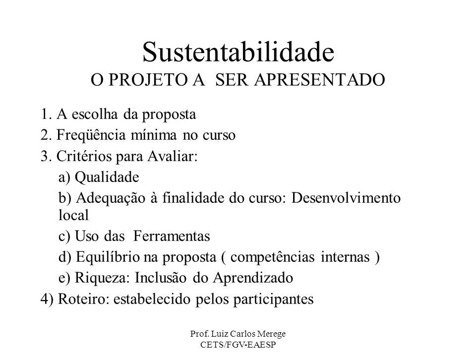 Sustentabilidade O PROJETO A SER APRESENTADO