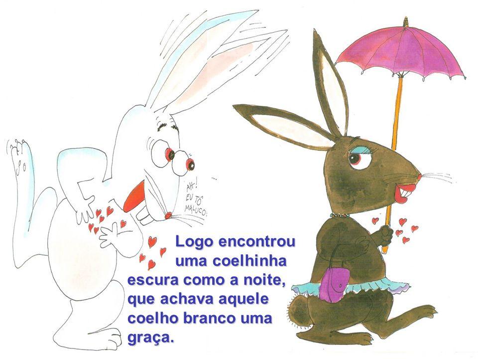 uma coelhinha escura como a noite, que achava aquele coelho branco uma