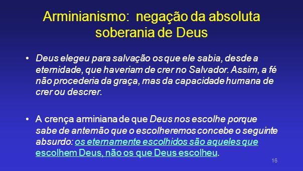 Arminianismo: negação da absoluta soberania de Deus