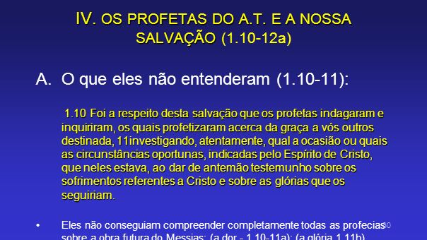 IV. OS PROFETAS DO A.T. E A NOSSA SALVAÇÃO (1.10-12a)