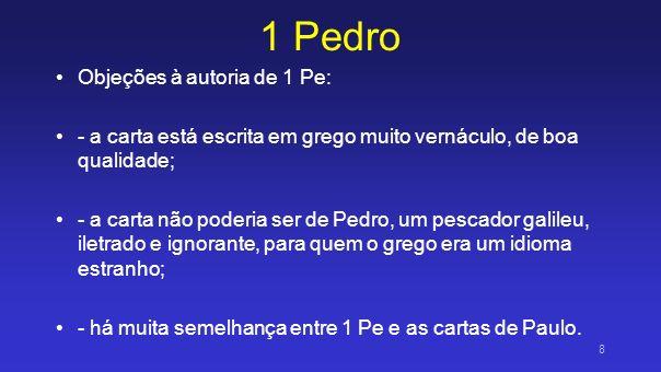 1 Pedro Objeções à autoria de 1 Pe: