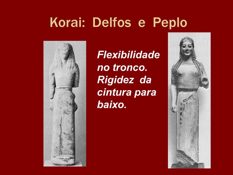 Korai: Delfos e Peplo Flexibilidade no tronco.