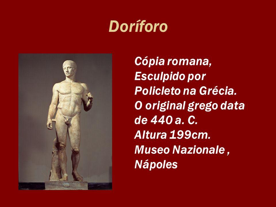 Doríforo Cópia romana, Esculpido por Policleto na Grécia.