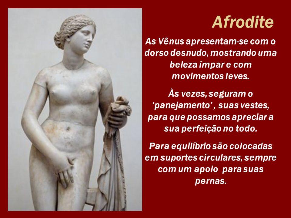 Afrodite As Vênus apresentam-se com o dorso desnudo, mostrando uma beleza ímpar e com movimentos leves.