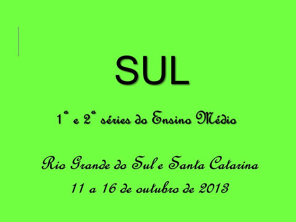 1ª e 2ª séries do Ensino Médio Rio Grande do Sul e Santa Catarina