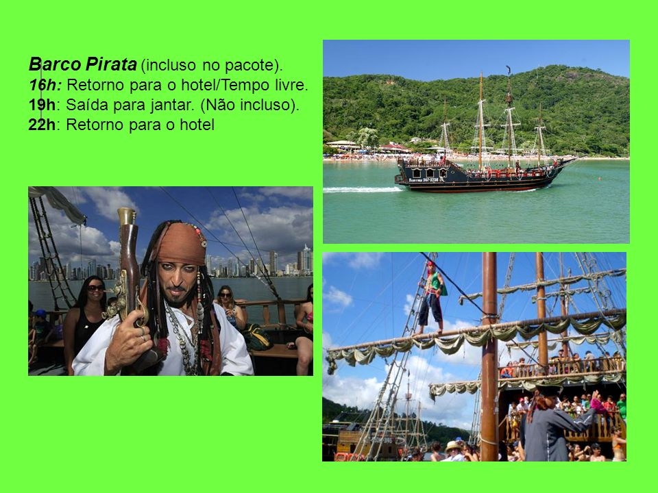 Barco Pirata (incluso no pacote).