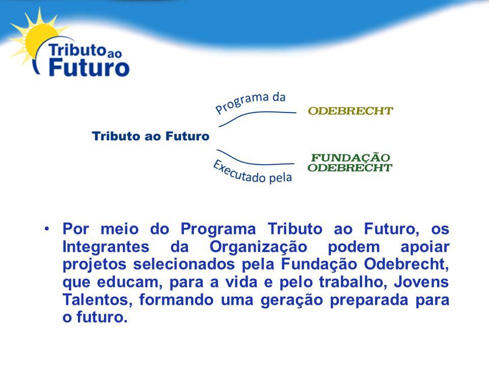 Por meio do Programa Tributo ao Futuro, os Integrantes da Organização podem apoiar projetos selecionados pela Fundação Odebrecht, que educam, para a vida e pelo trabalho, Jovens Talentos, formando uma geração preparada para o futuro.