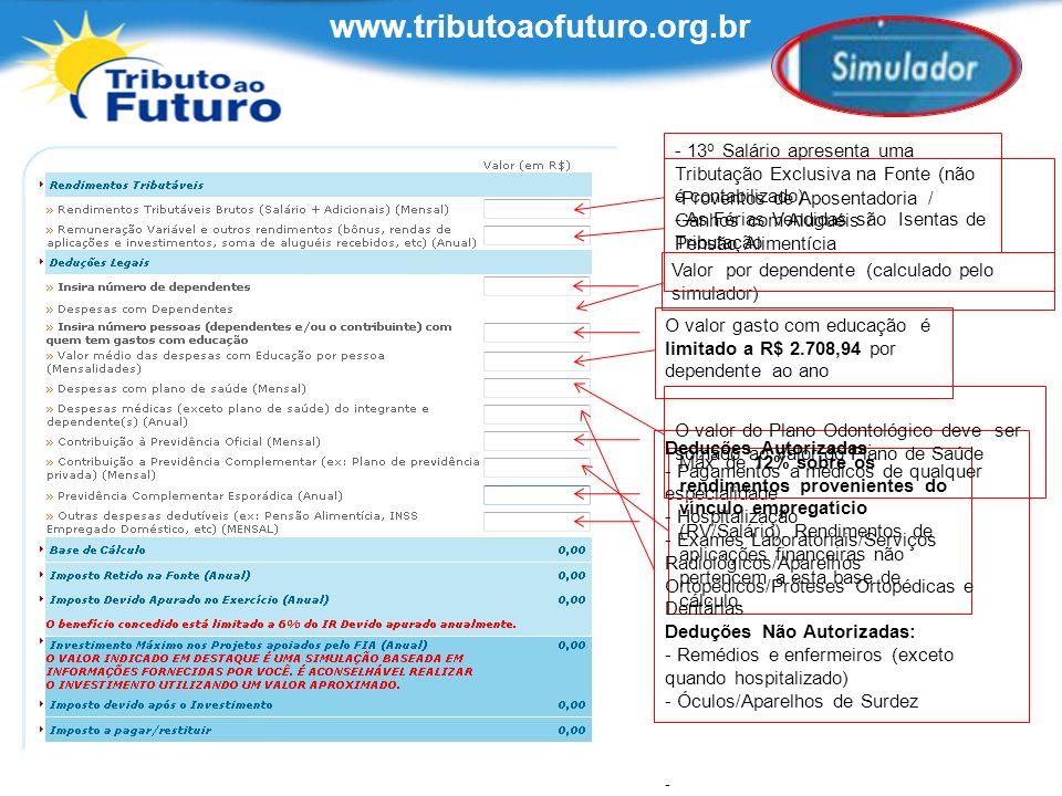 www.tributoaofuturo.org.br - 13o Salário apresenta uma Tributação Exclusiva na Fonte (não é contabilizado)