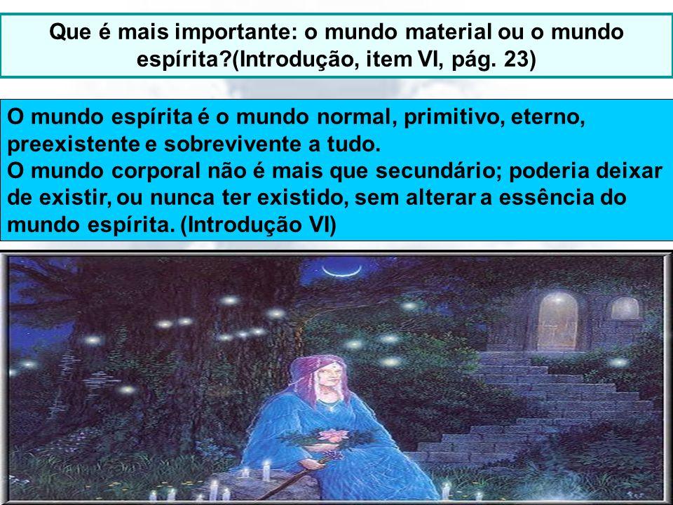 Que é mais importante: o mundo material ou o mundo espírita