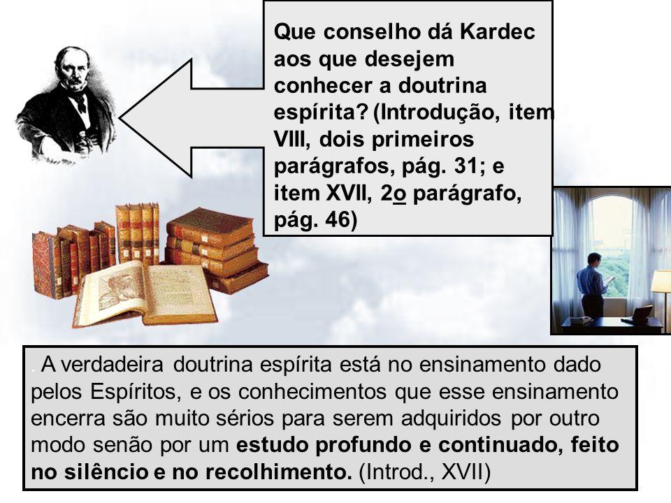Que conselho dá Kardec aos que desejem conhecer a doutrina espírita