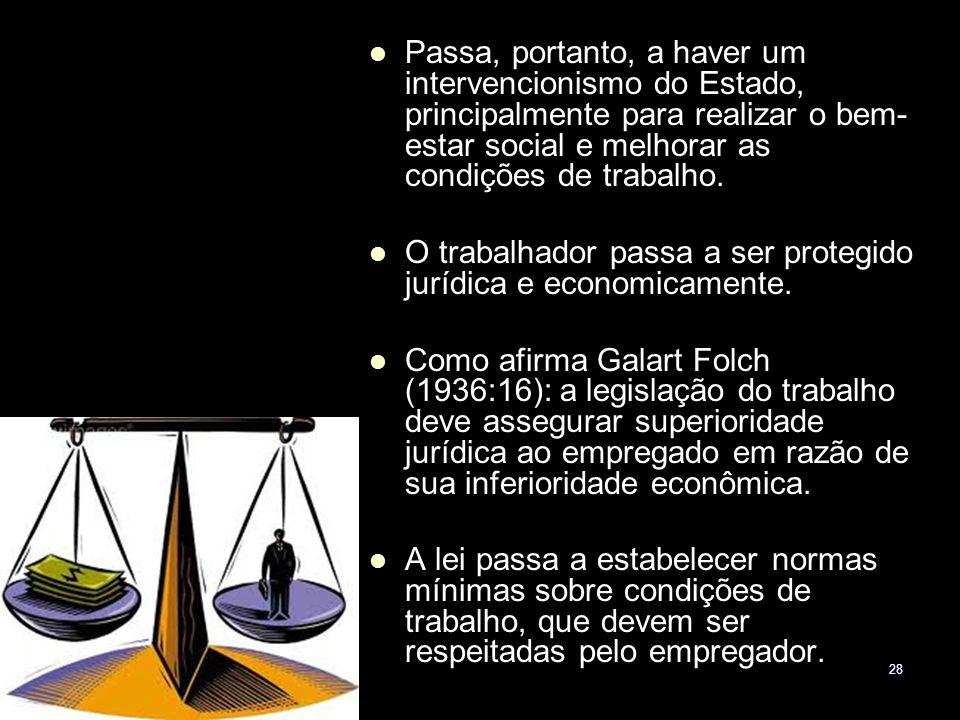 Passa, portanto, a haver um intervencionismo do Estado, principalmente para realizar o bem-estar social e melhorar as condições de trabalho.
