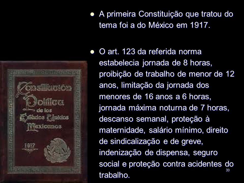 A primeira Constituição que tratou do tema foi a do México em 1917.