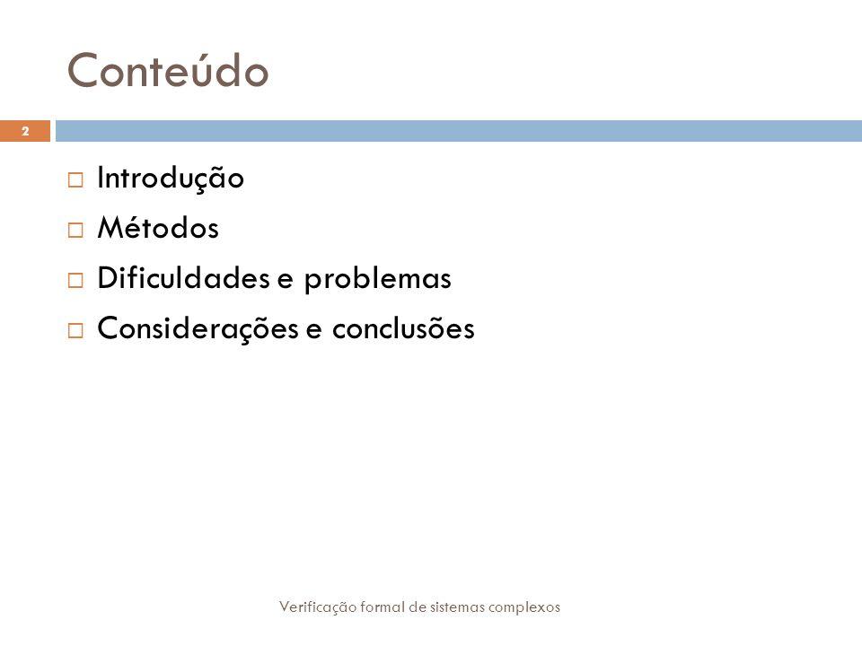 Conteúdo Introdução Métodos Dificuldades e problemas