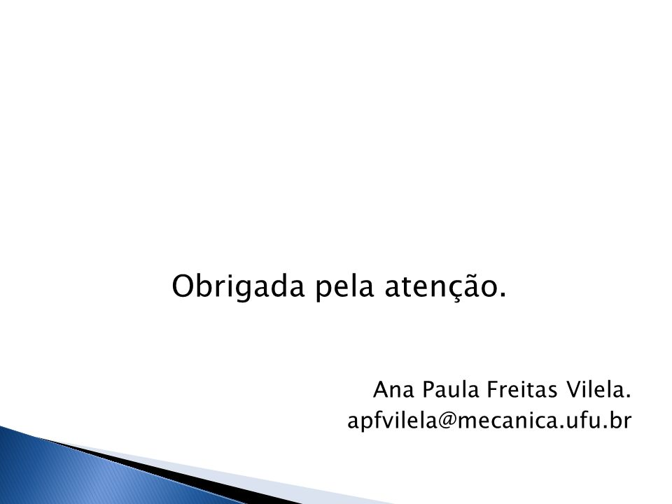 Obrigada pela atenção. Ana Paula Freitas Vilela.