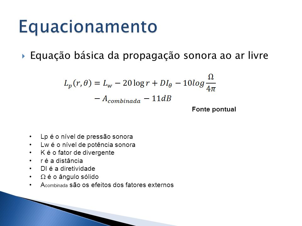 Equacionamento Equação básica da propagação sonora ao ar livre