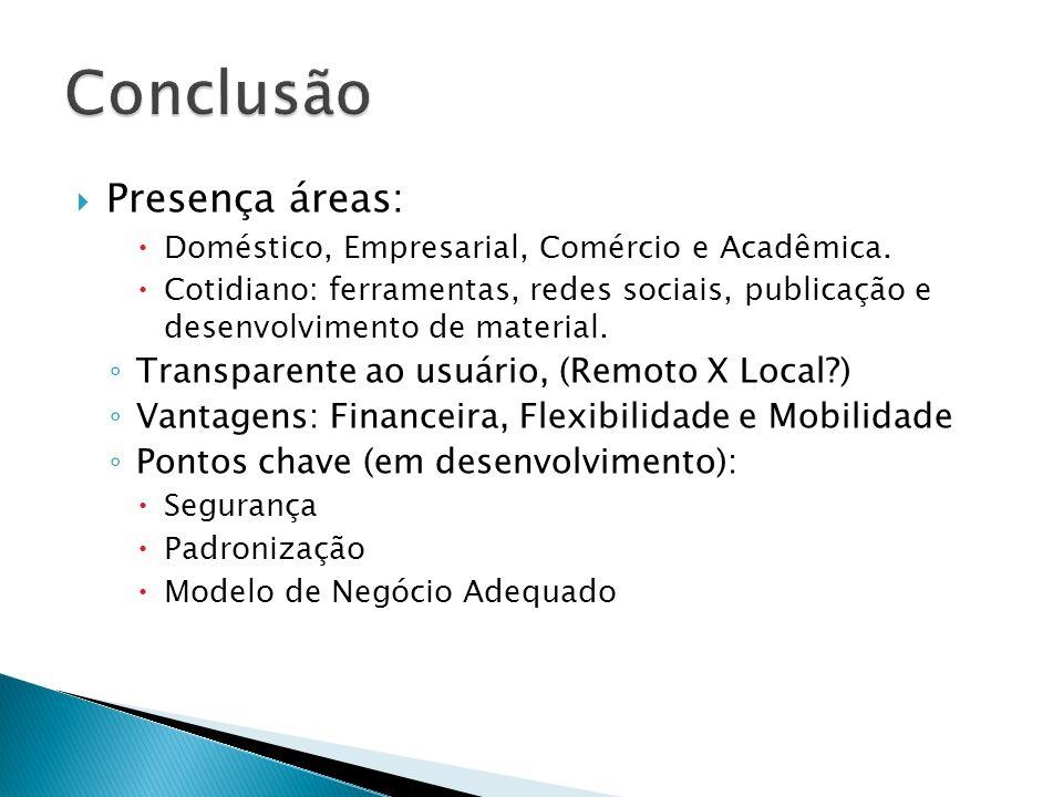 Conclusão Presença áreas: Transparente ao usuário, (Remoto X Local )