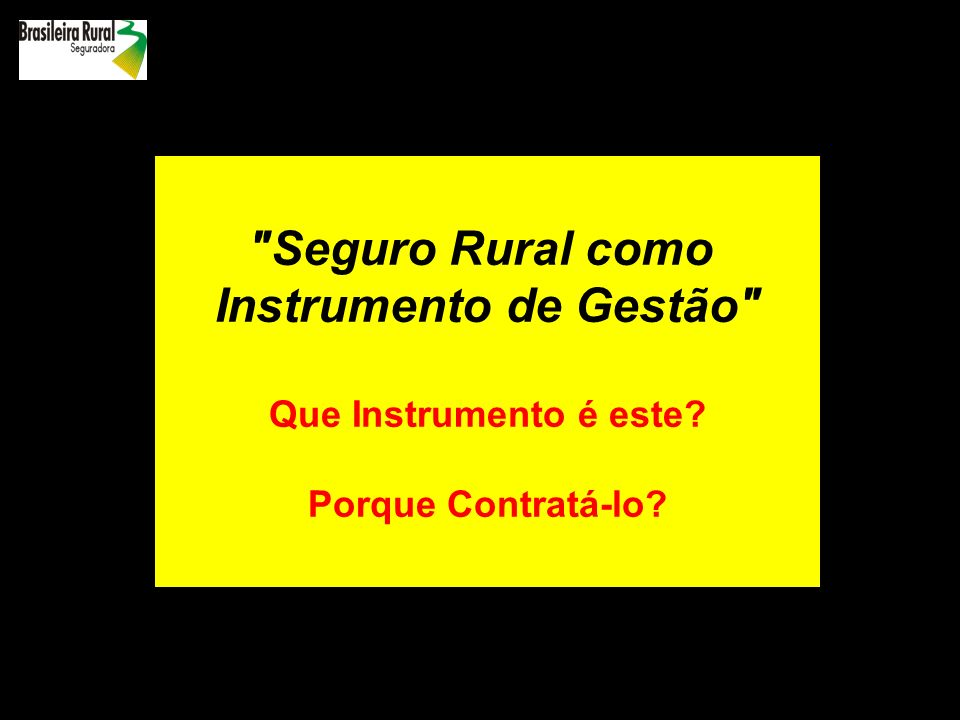 Seguro Rural como Instrumento de Gestão