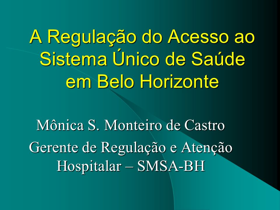 A Regulação do Acesso ao Sistema Único de Saúde em Belo Horizonte