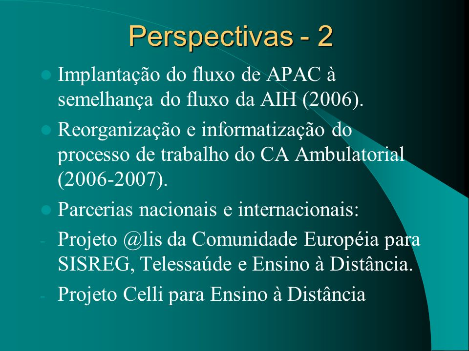 Perspectivas - 2Implantação do fluxo de APAC à semelhança do fluxo da AIH (2006).