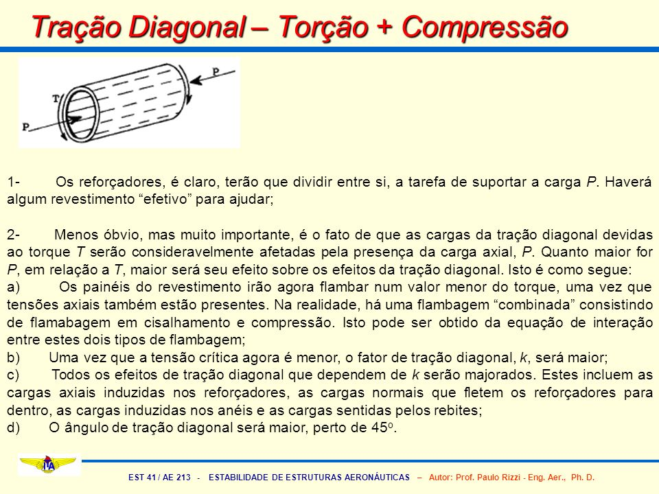 Tração Diagonal – Torção + Compressão