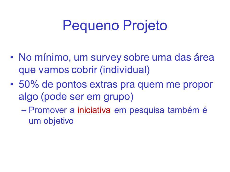 Pequeno Projeto No mínimo, um survey sobre uma das área que vamos cobrir (individual)