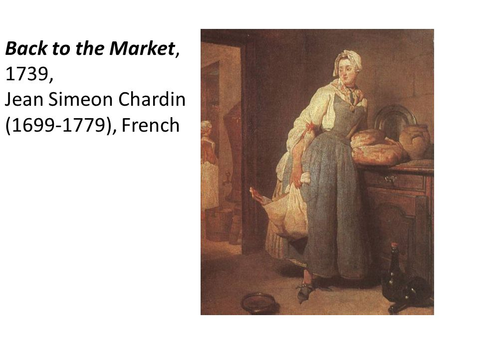 Back to the Market, 1739, Jean Simeon Chardin ( ), French