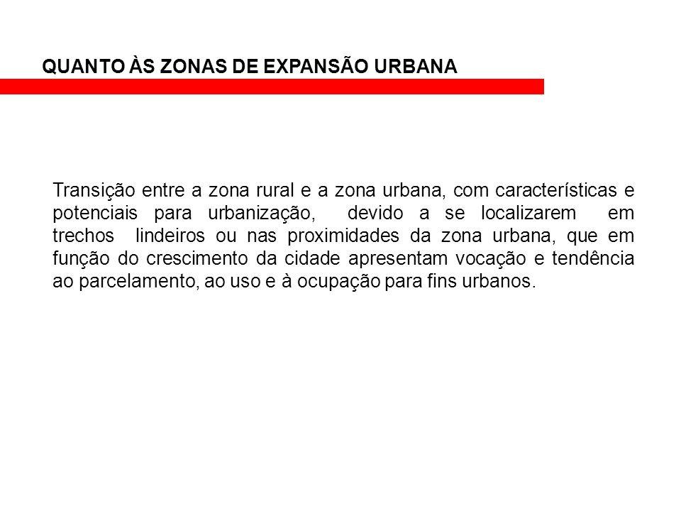 QUANTO ÀS ZONAS DE EXPANSÃO URBANA