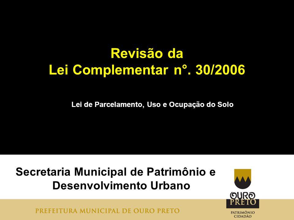 Revisão da Lei Complementar n°. 30/2006