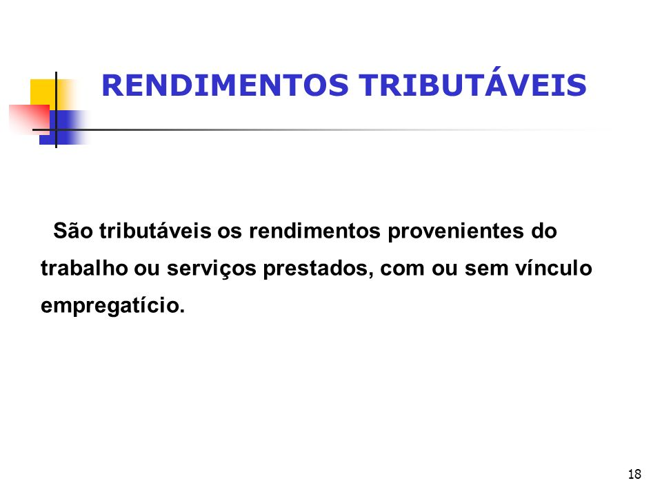 RENDIMENTOS TRIBUTÁVEIS