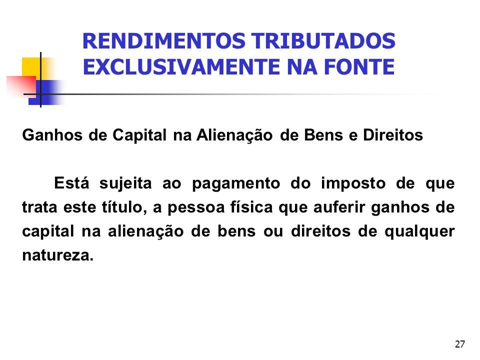 RENDIMENTOS TRIBUTADOS EXCLUSIVAMENTE NA FONTE