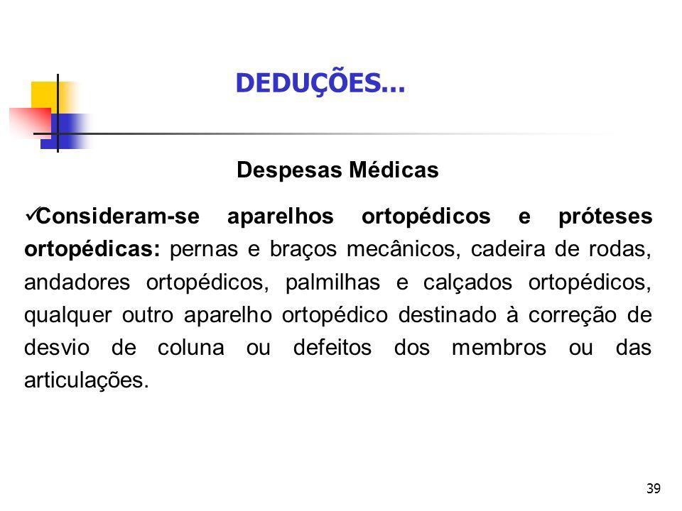 DEDUÇÕES... Despesas Médicas