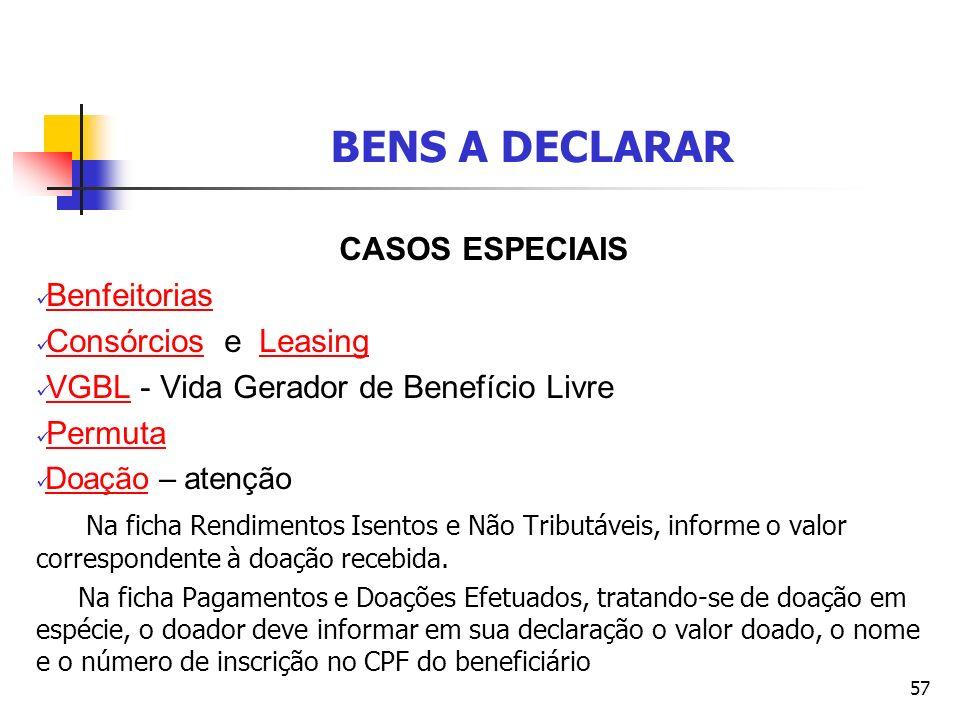 BENS A DECLARAR CASOS ESPECIAIS Benfeitorias Consórcios e Leasing